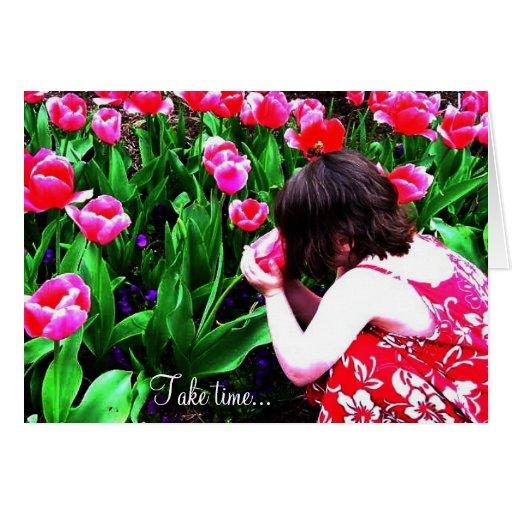 Tarde el tiempo para oler las flores… tarjeton