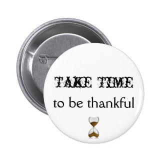 Tarde el tiempo para ser botón agradecido pin