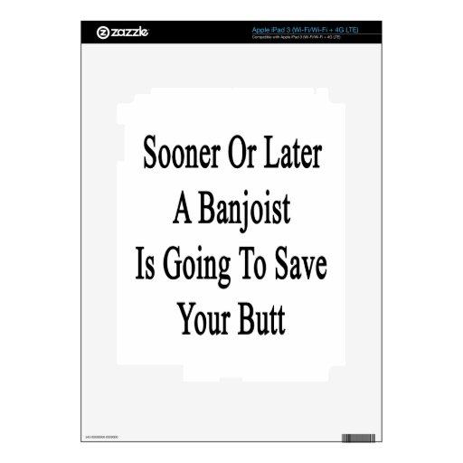 Tarde o temprano un Banjoist va a ahorrar su B iPad 3 Pegatina Skin