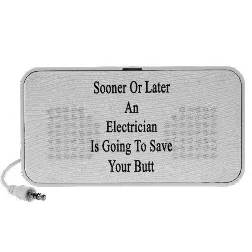 Tarde o temprano un electricista va a ahorrar Yo iPod Altavoz