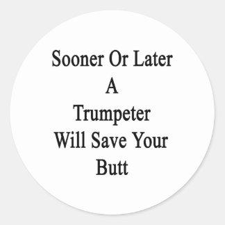 Tarde o temprano un trompetista ahorrará su etiqueta redonda