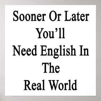Tarde o temprano usted necesitará inglés en el Wo Póster