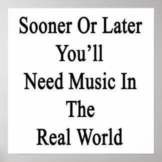 Tarde o temprano usted necesitará música en el poster