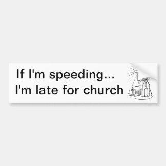 ¡Tarde para la iglesia! Pegatina para el parachoqu Pegatina Para Auto