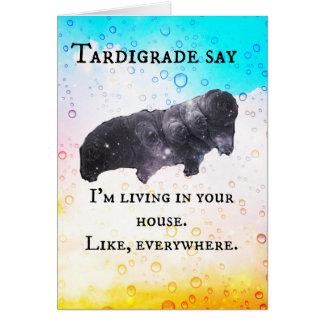 Tardígrado diga - vivo en su casa tarjeta de felicitación