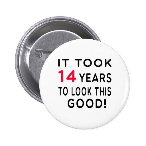 Tardó 14 años de diseños del cumpleaños pin redondo 5 cm