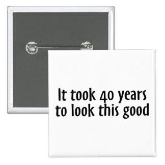 Tardó 40 años para mirar esto bueno pin cuadrado