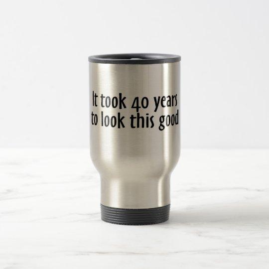 Tardó 40 años para mirar esto bueno taza de viaje