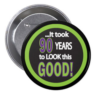 Tardó 90 años para mirar este buen botón pin redondo de 3 pulgadas