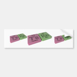 Tare as Ta Tantalum and Rn Radon Bumper Sticker