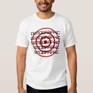 Target Demographics Shirts