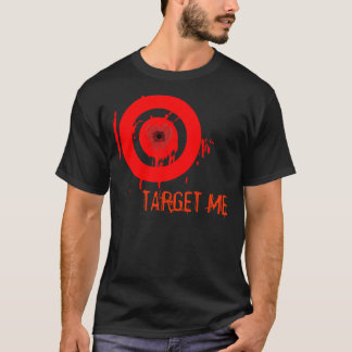 TARGET ME T-Shirt