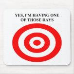 target on mt back. mouse mats
