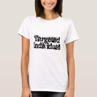 Targeted Individual (TI) Electronic Harassment T-Shirt