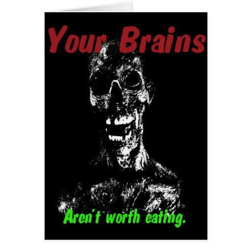 Tarjeta de Halloween del zombi: Cerebros no digno