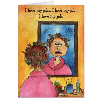 tarjeta de la buena mañana, amo mi trabajo… Amo mi