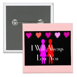 Tarjeta del día de San Valentín lesbiana le amaré Pin