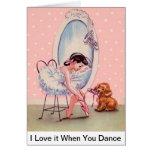 "Tarjeta dulce de la bailarina ""la amo cuando usted"