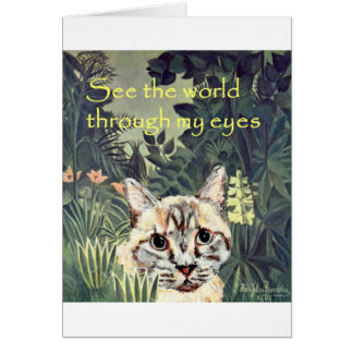 """Tarjeta: """"Vea el mundo a través de mis ojos,"""" gato Tarjeta De Felicitación"""