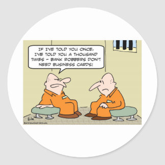 tarjetas de visita de los atracadores de bancos pegatina redonda