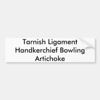 Tarnish Ligament Handkerchief Bowling Artichoke Car Bumper Sticker