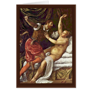 Tarquinius And Lucretia By Tizian Greeting Card