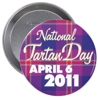 Tartan Day 2011 Button: Huge Button