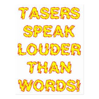 Tasers habla más ruidosamente que palabras postales