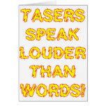 Tasers habla más ruidosamente que palabras tarjeta de felicitación