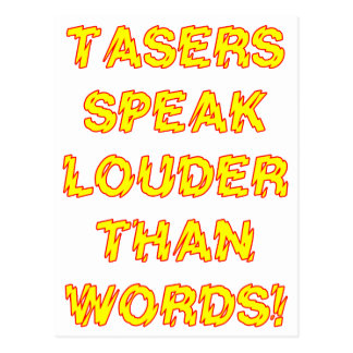 Tasers speak louder than words postcard