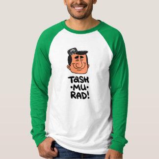 Tash-Mu-Rad! T-Shirt