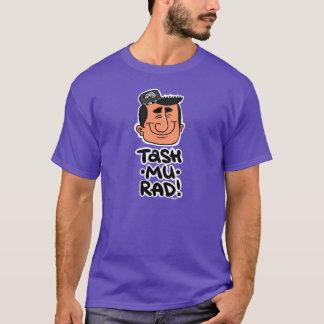 Tash! Mu! RAD! T-Shirt