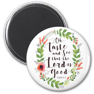 Taste and See the Lord is Good 2 Inch Round Magnet