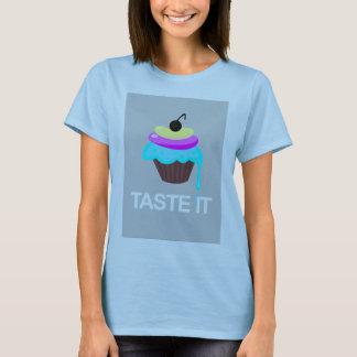 TASTE IT CUPCAKE T-Shirt