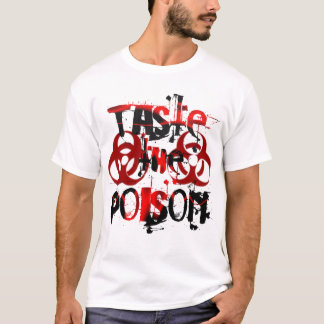Taste the Poison ( white ) T-Shirt