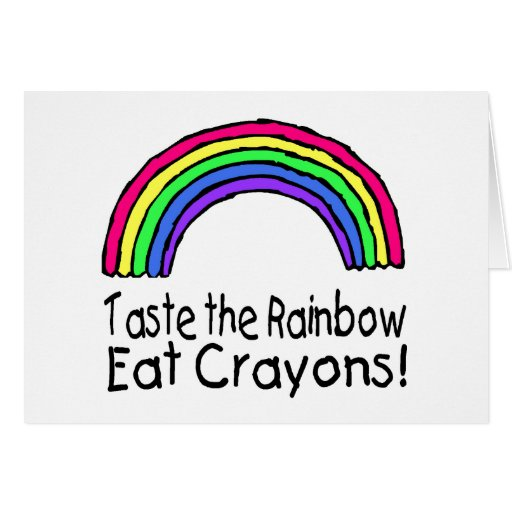 Taste The Rainbow Eat Crayons Greeting Cards