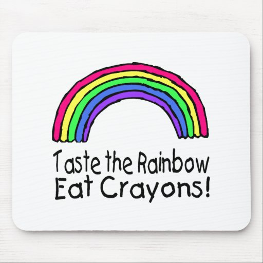 Taste The Rainbow Eat Crayons Mouse Pad