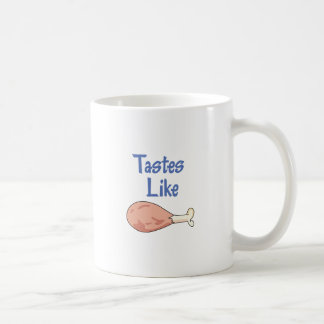TASTES LIKE CHICKEN CLASSIC WHITE COFFEE MUG