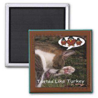 Tastes Like Turkey Magnet