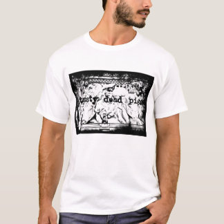 Tasty dead pigs T-Shirt
