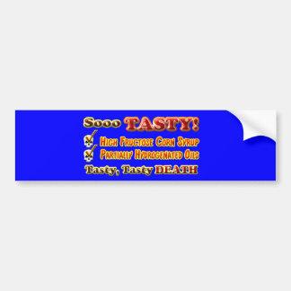 Tasty Death Hydrogenated Fructose Design Bumper Sticker