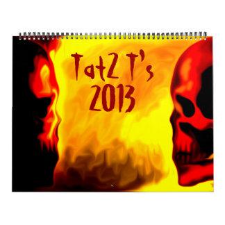 Tat2 T's 2013 calender Calendar