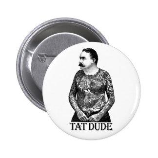 Tat Dude Pinback Buttons