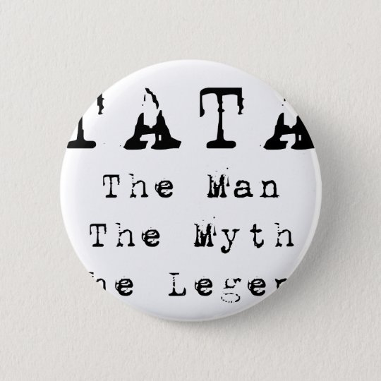 Tata Man Myth Legend Pinback Button