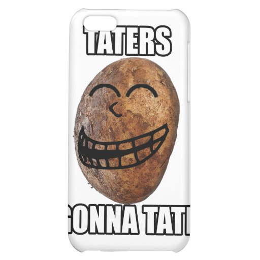 Taters Gonna Hate iPhone 5C Cases