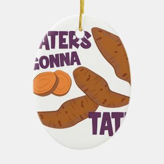 Taters Gonna Tate Ceramic Ornament