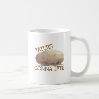 Taters Gonna Tate Coffee Mug