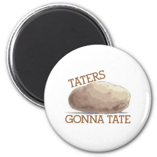 Taters Gonna Tate 2 Inch Round Magnet