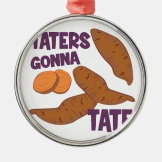 Taters Gonna Tate Metal Ornament