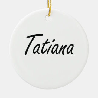 Tatiana artistic Name Design Double-Sided Ceramic Round Christmas Ornament